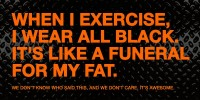 Its a Funeral for my Fat